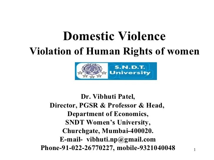 Domestic Violence  Violation of Human Rights of women   Dr. Vibhuti Patel, Director, PGSR & Professor & Head,  Department ...