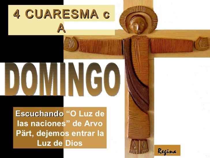 """4 CUARESMA c A Regina DOMINGO Escuchando  """"O Luz de las naciones"""" de Arvo Pärt, dejemos entrar la Luz de Dios"""