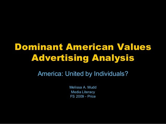 an analysis of the american values An analysis of differences between american and chinese educational systems analysis of differences between chinese and western values and advertising.