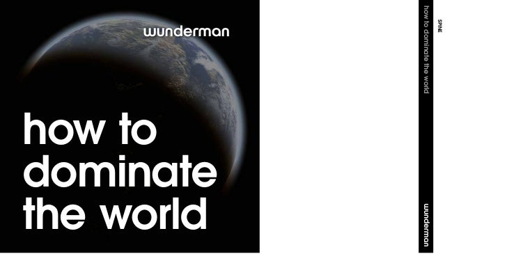 Wunderman - How to dominate the world