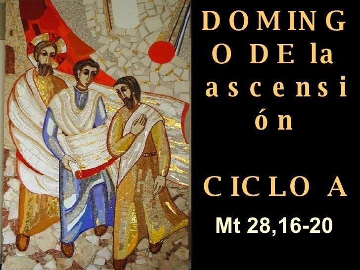Domingo de la Ascensión (Ciclo A) poema, meditación y oración
