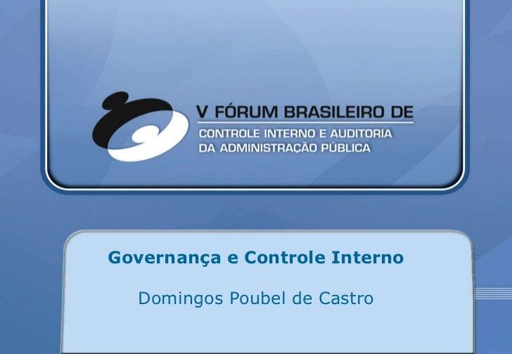 CRC-DF         Governança e Controle Interno           Domingos Poubel de Castro                E-mail: domingos.poubel@gl...