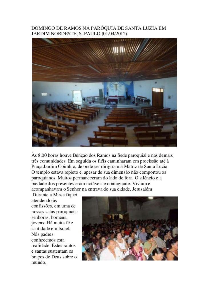 DOMINGO DE RAMOS NA PARÓQUIA DE SANTA LUZIA EMJARDIM NORDESTE, S. PAULO (01/04/2012).Às 8,00 horas houve Bênção dos Ramos ...