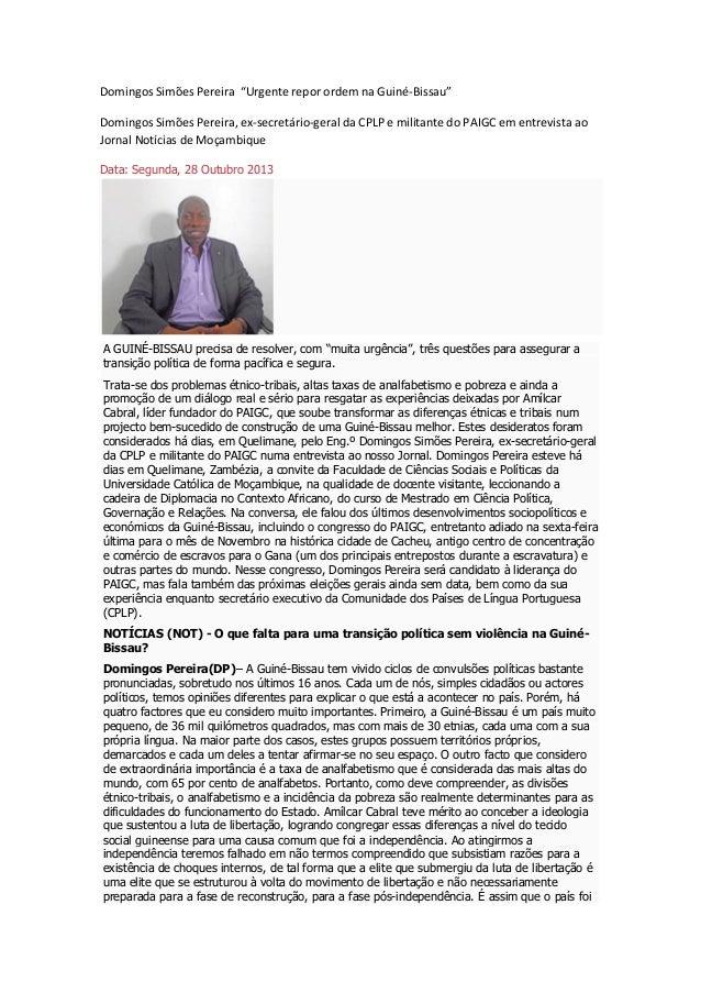 """Domingos simões pereira  """"urgente repor ordem na guiné bissau"""" ex-secretário-geral da CPLP e militante do PAIGC em entrevista ao Jornal Notícias de Moçambique"""