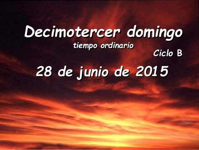 Ciclo B Decimotercer domingo tiempo ordinario 28 de junio de 2015