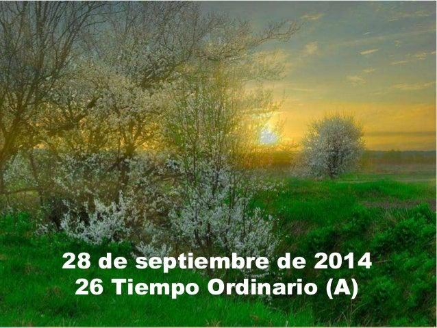 28 de septiembre de 2014  26 Tiempo Ordinario (A)