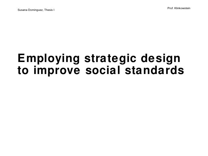 Employing strategic design  to improve social standards