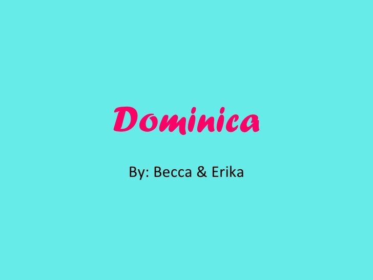 DominicaBy: Becca & Erika