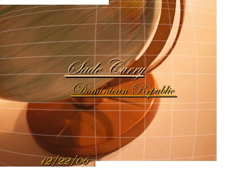 Sade Curry Dominican Republic  12/22/06