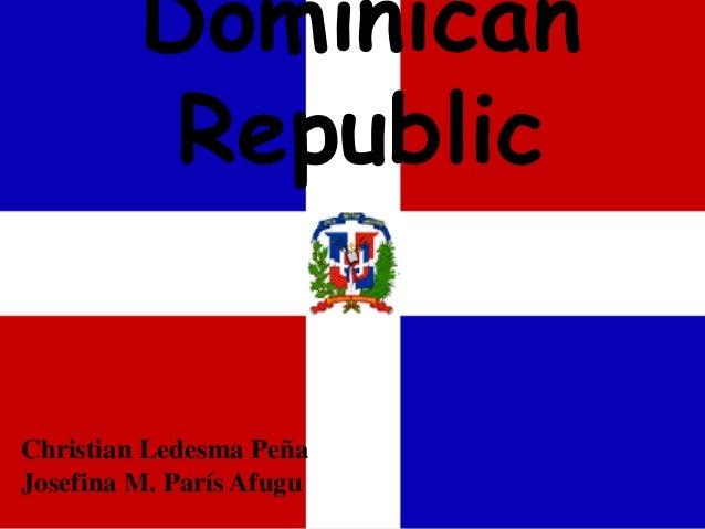 Dominican          RepublicChristian Ledesma PeñaJosefina M. París Afugu