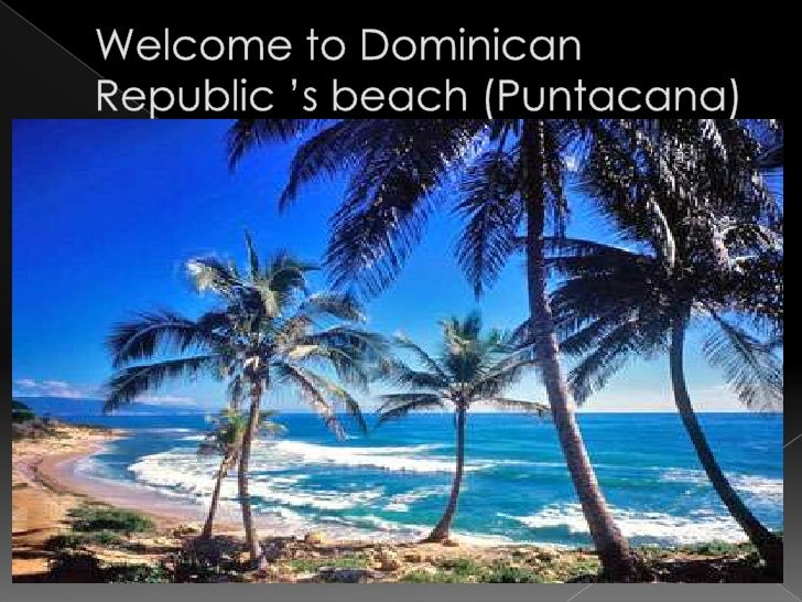 Welcome to Dominican Republic 's beach (Puntacana)<br />