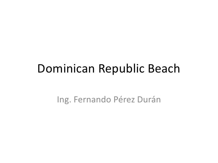 DominicanRepublic Beach<br />Ing. Fernando Pérez Durán<br />