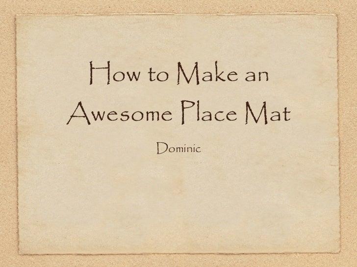Dominic mat instructions