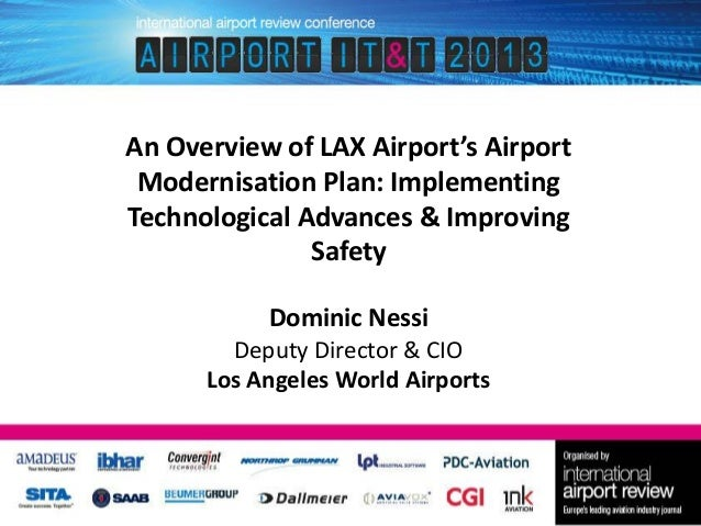 An Overview of LAX Airport's Airport Modernisation Plan: Implementing Technological Advances & Improving Safety Dominic Ne...