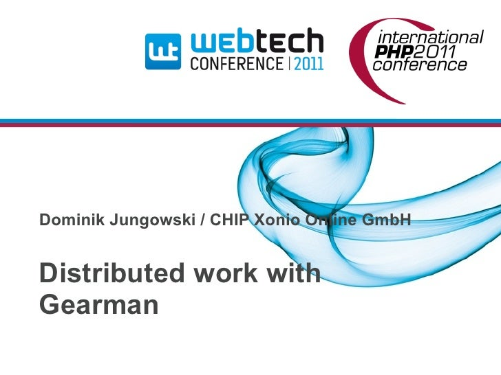 Dominik Jungowski / CHIP Xonio Online GmbHDistributed work withGearman