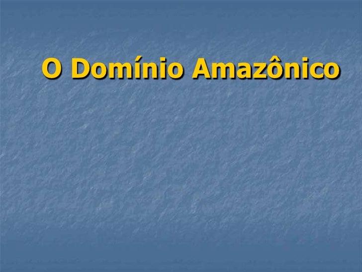 O Domínio Amazônico<br />