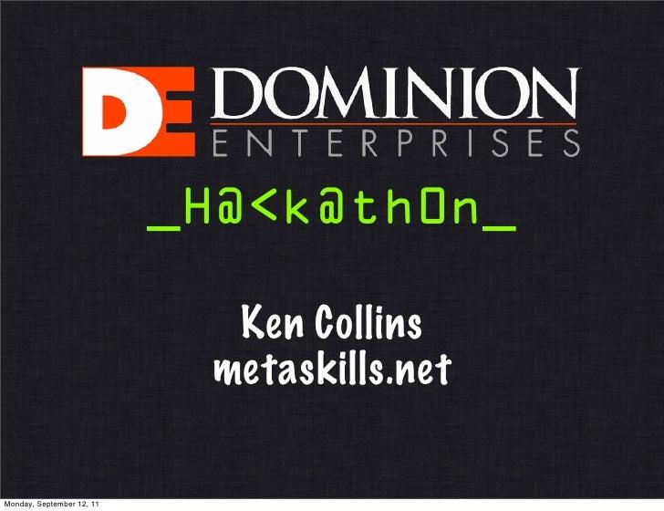 _H@<k@th0n_                             Ken Collins                            metaskills.netMonday, September 12, 11