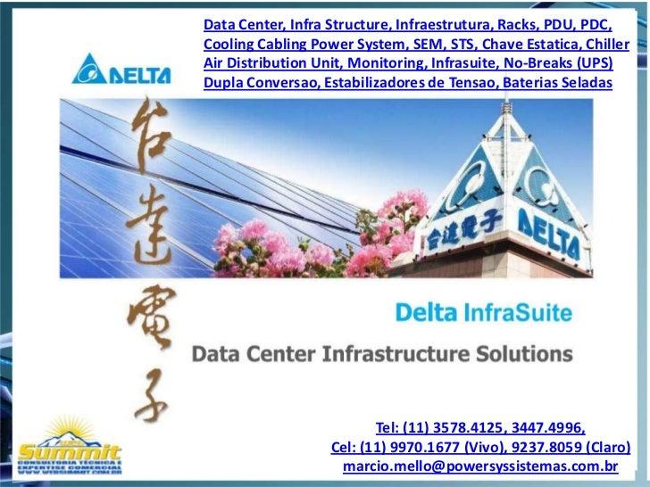 DataCenter InfraStructure Infraestrutura Racks PDU PDC Cooling Cabling Power System EMS STS Chave Estatica Chiller Air Distribution Unit Web Monitoring Infrasuite