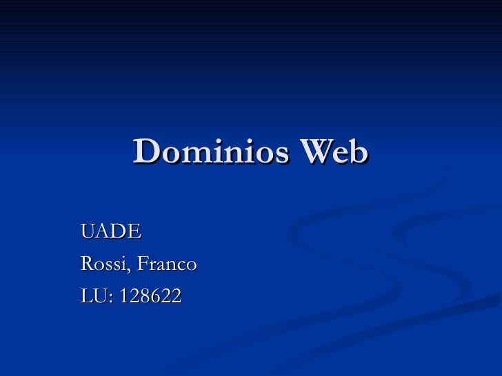 Dominios Web UADE Rossi, Franco LU: 128622