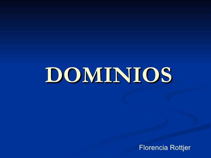 DOMINIOS Florencia Rottjer