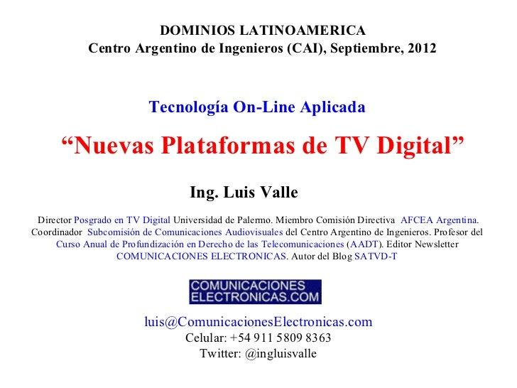 DOMINIOS LATINOAMERICA             Centro Argentino de Ingenieros (CAI), Septiembre, 2012                          Tecnolo...