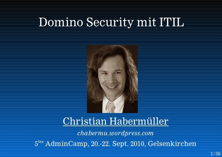 Domino Security mit ITIL             Christian Habermüller             chabermu.wordpress.com 5tes AdminCamp, 20.-22. Sept...