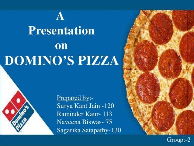 "A Presentation on  DOMINO""S PIZZA Prepared by:Surya Kant Jain -120 Raminder Kaur- 113 Naveena Biswas- 75 Sagarika Satapath..."