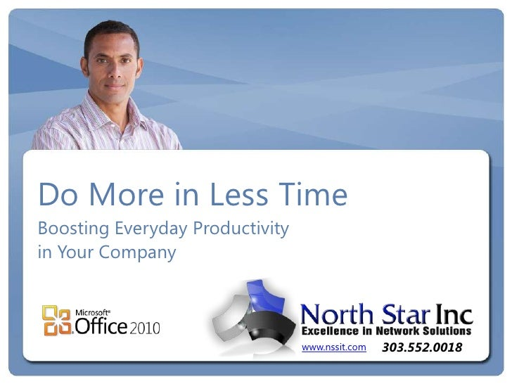 Do More in Less TimeBoosting Everyday Productivityin Your Company                                 www.nssit.com   303.552....