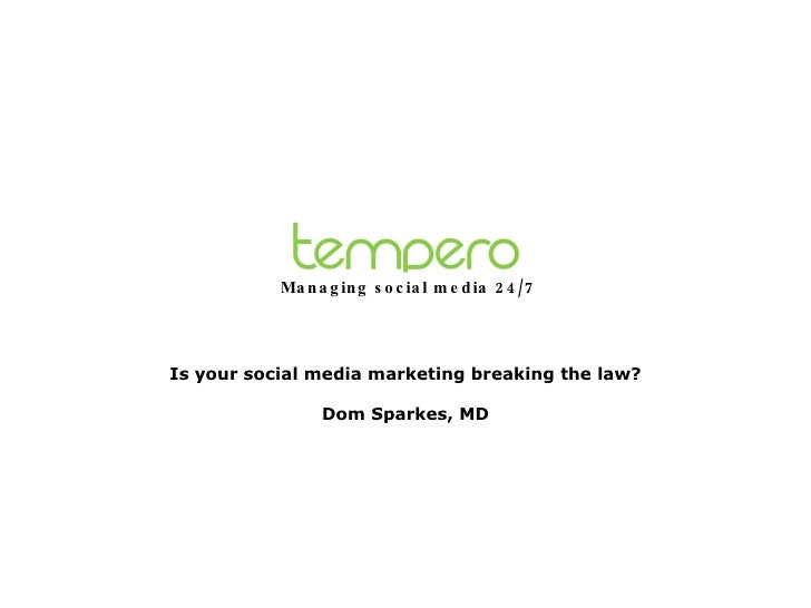 Is your social media marketing breaking the law? Dom Sparkes, MD Managing social media 24/7