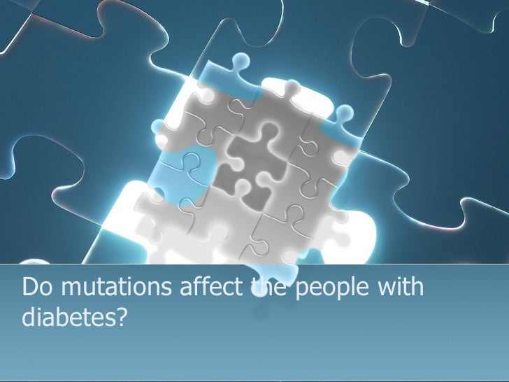 Do mutations affect the people with diabetes?