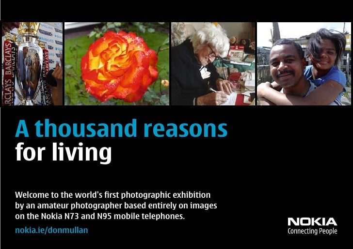 A thousand reasons for living Welcome to the world's first photographic exhibition by an amateur photographer based entire...