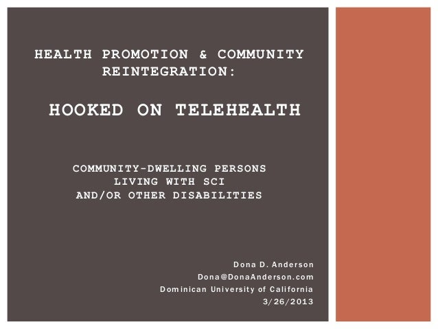 HEALTH PROMOTION & COMMUNITY       REINTEGRATION: HOOKED ON TELEHEALTH   COMMUNITY-DWELLING PERSONS        LIVING WITH SCI...