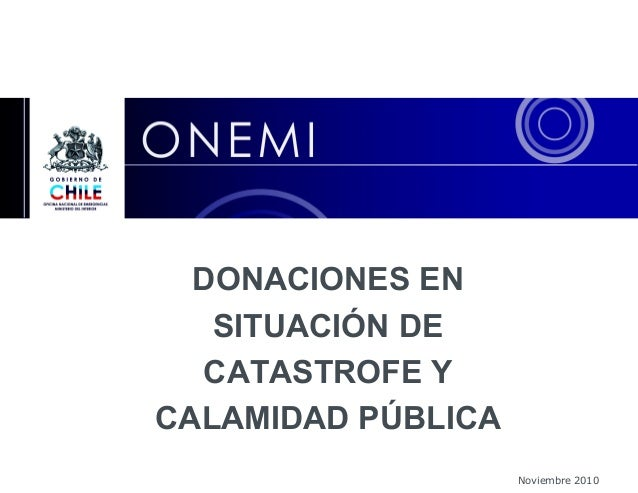 Noviembre 2010 DONACIONES EN SITUACIÓN DE CATASTROFE Y CALAMIDAD PÚBLICA