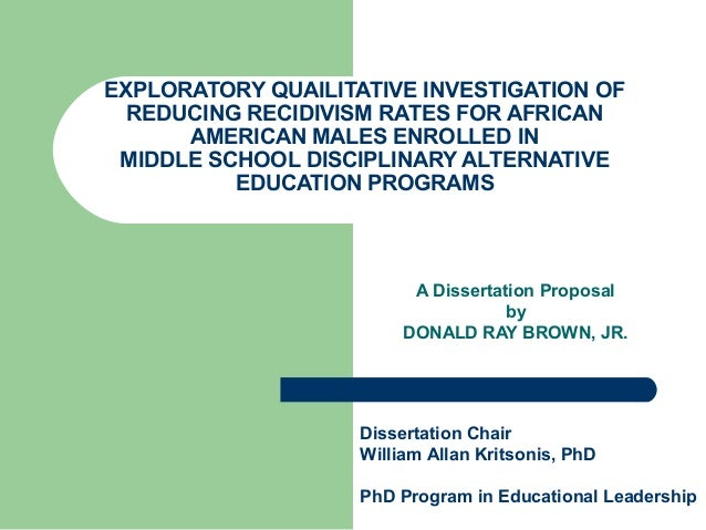 EXPLORATORY QUAILITATIVE INVESTIGATION OFREDUCING RECIDIVISM RATES FOR AFRICANAMERICAN MALES ENROLLED INMIDDLE SCHOOL DISC...