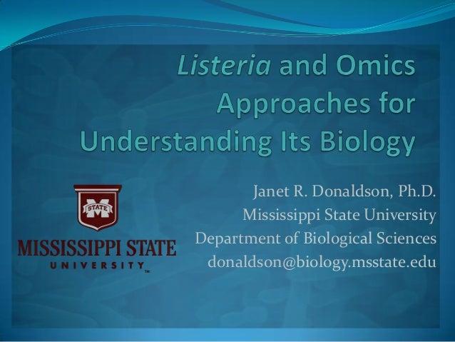 Janet R. Donaldson, Ph.D. Mississippi State University Department of Biological Sciences donaldson@biology.msstate.edu