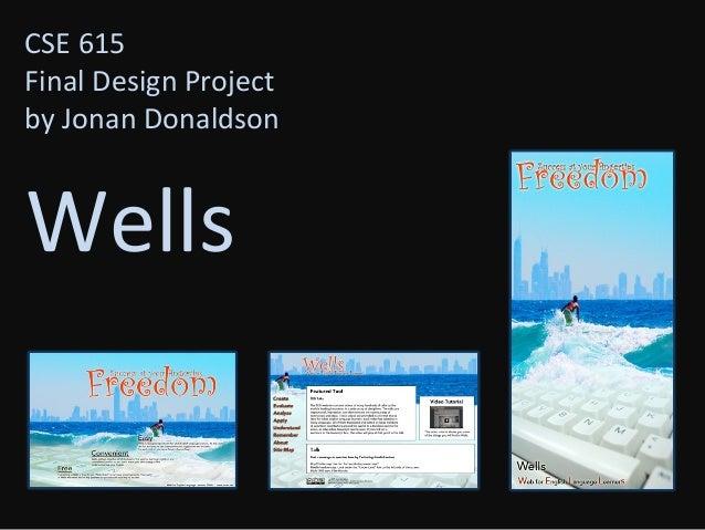 CSE 615 Final Design Project by Jonan Donaldson Wells