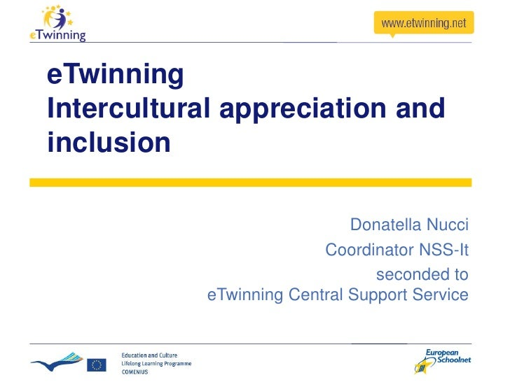 eTwinning Intercultural appreciation and inclusion                                Donatella Nucci                         ...