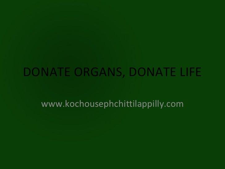 DONATE ORGANS, DONATE LIFE