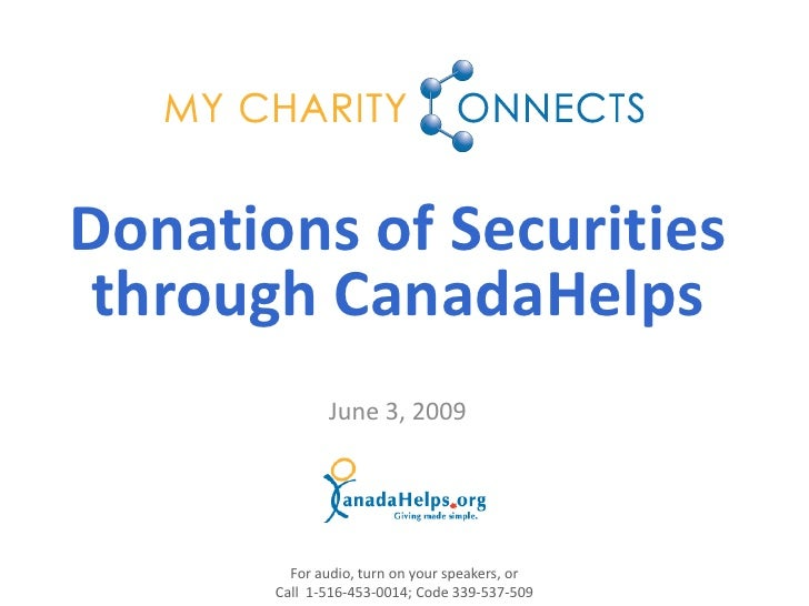 Donations of Securities  through CanadaHelps               June 3, 2009              For audio, turn on your speakers, or ...