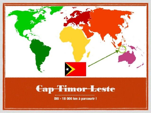 Cap Timor Leste Dili - 18 000 km à parcourir !