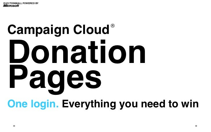 ELECTIONMALL POWERED BY!                           ®!  Campaign Cloud           !  Donation!  Pages!  One login. Everythin...