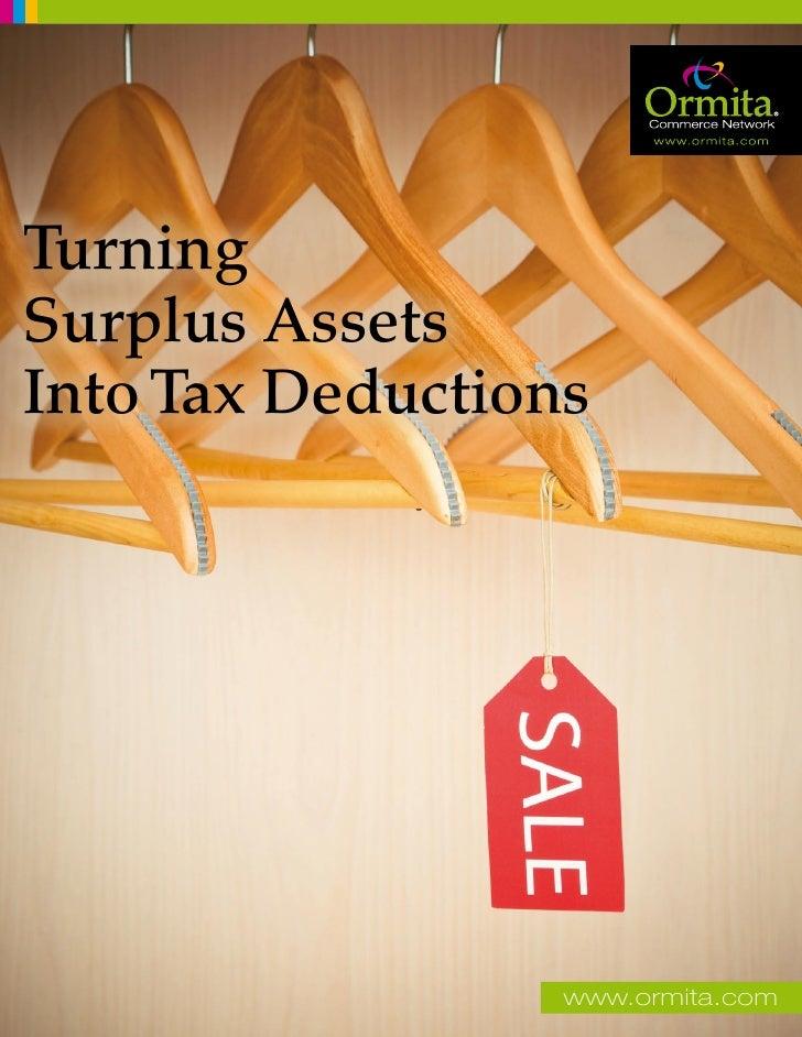 Turning Surplus Assets Into Tax Deductions                       www.ormita.com