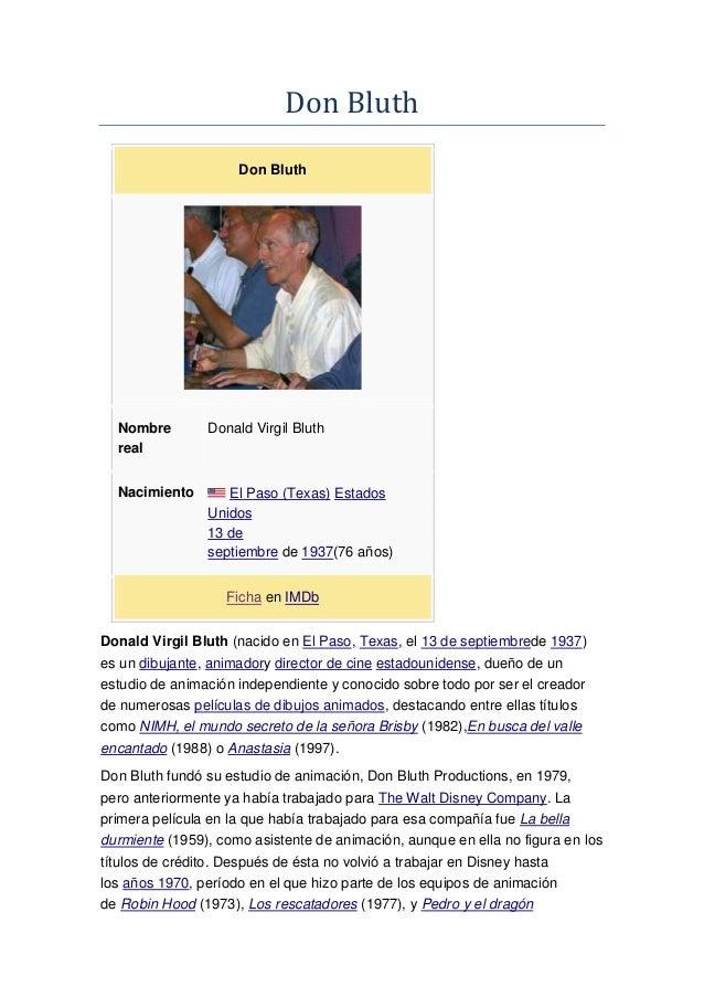 Don Bluth Don Bluth Nombre real Donald Virgil Bluth Nacimiento El Paso (Texas) Estados Unidos 13 de septiembre de 1937(76 ...
