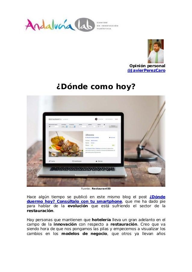 Opinión personal @JavierPerezCaro ¿Dónde como hoy? Fuente: Restaurant50 Hace algún tiempo se publicó en este mismo blog el...
