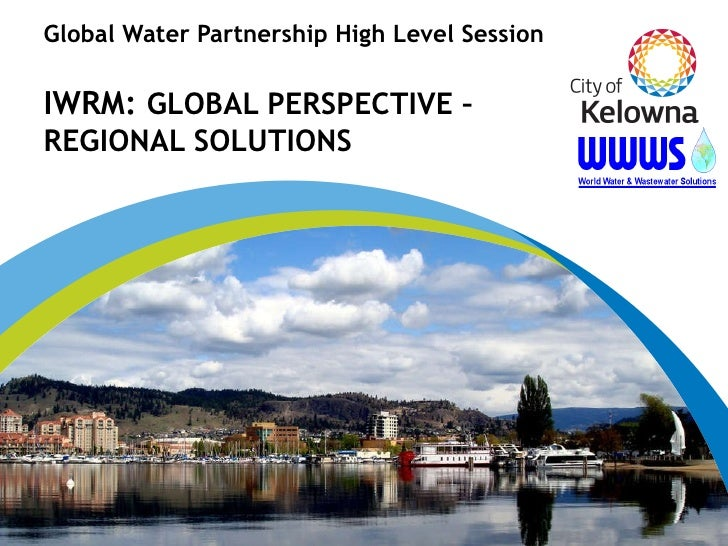 Global Water Partnership High Level Session  IWRM:  GLOBAL PERSPECTIVE – REGIONAL SOLUTIONS