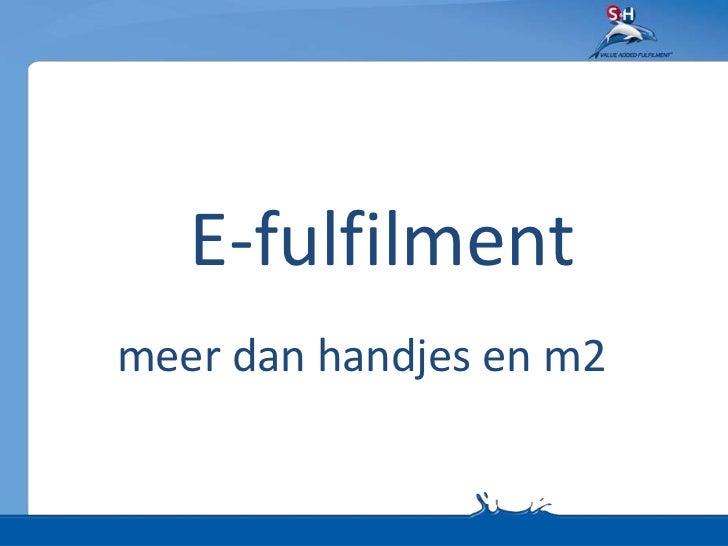 E-Fulfilment: meer dan handjes en m2