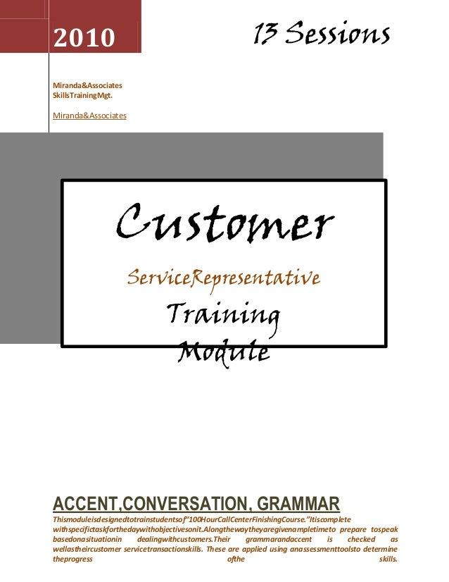 2010  13 Sessions  Miranda&Associates SkillsTrainingMgt.  Miranda&Associates  Customer ServiceRepresentative  Training Mod...