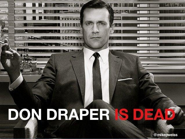 Don Draper Is Dead - Redux - LERN Conference 2013