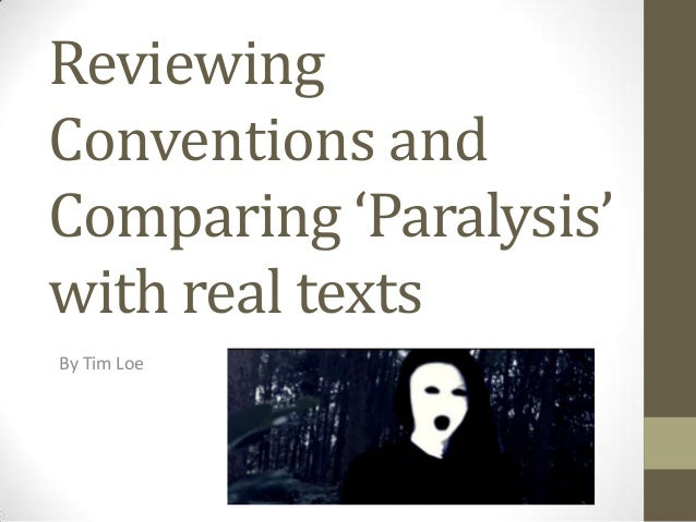 ReviewingConventions andComparing 'Paralysis'with real textsBy Tim Loe