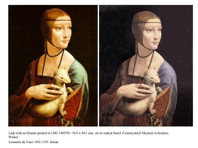 Lady with an Ermine painted in 1482-1483/90 - 54.8 x 40.3 cms. oil on walnut board -Czartoryskich Museum in Krakow, Poland...